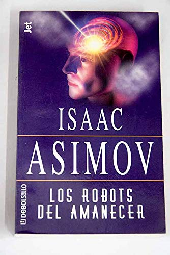 9788484500421: Robots Del Amanecer / The Robots of Dawn