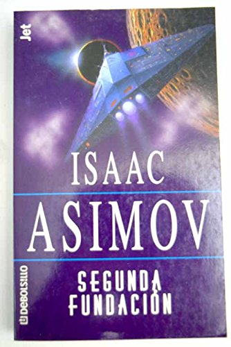 Segunda Fundacion (Spanish Edition) (8484500470) by Isaac Asimov