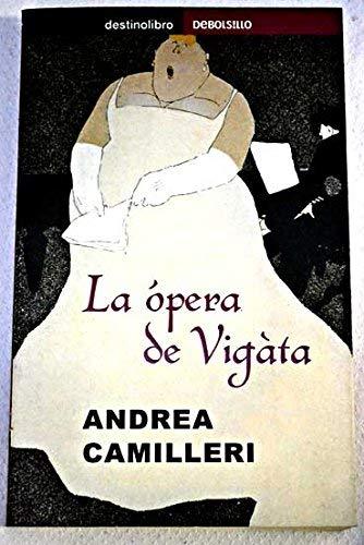 9788484502500: La Opera De Vigata (Zenbakien Zooa)