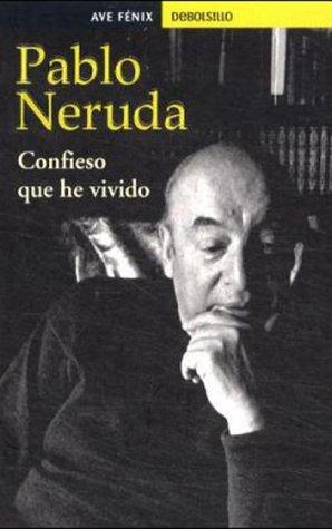 Confieso Que He Vivido (Ave Fenix, 205/1): Neruda, Pablo