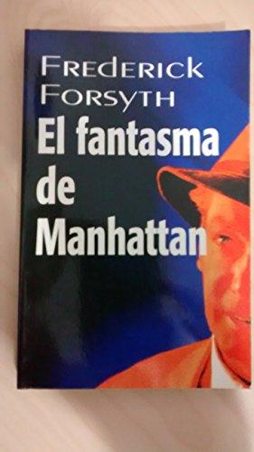 El fantasma de manhattan.: Forsyth, Frederick.