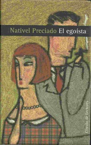 EL EGOISTA.: Preciado, Nativel.