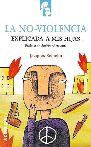 9788484503934: La No-Violencia Explicada A Mis Hijas