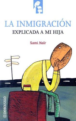 9788484504238: Inmigracion explicada a mi hija, la (Diversos (debolsillo))