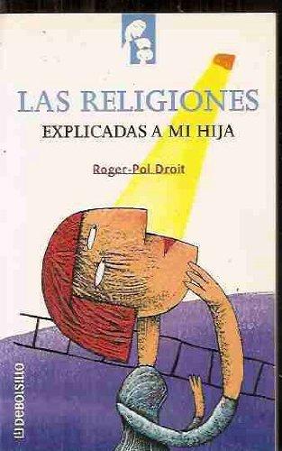 9788484506461: Las religiones explicadas a mi hija