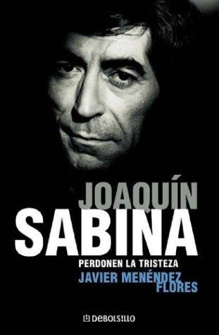 9788484507116: Joaquín sabina: perdonen la tristeza