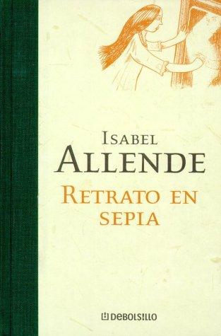 Retrato en Sepia (Spanish Edition): Allende, Isabel