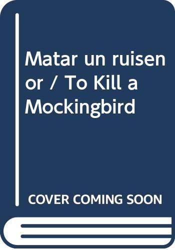 9788484508557: Matar un ruisenor / To Kill a Mockingbird (Spanish Edition)