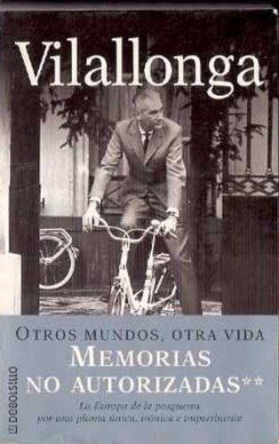 Otros Mundos, Otra Vida (Memorias No Autorizadas): Vilallonga