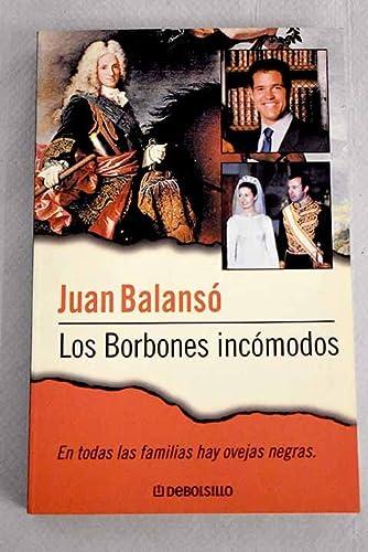 9788484509639: Los borbones incomodos