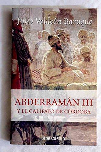 9788484509967: Abderramán III y el Califato de Córdoba