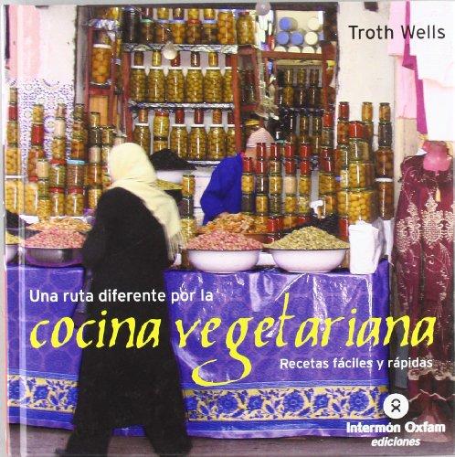 Una Ruta Diferente Por La Cocina Vegetariana: Wells, Troth