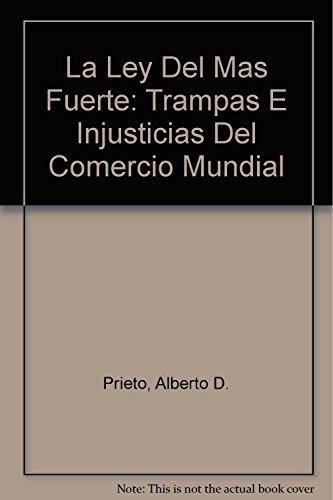 9788484521112: La Ley Del Mas Fuerte: Trampas E Injusticias Del Comercio Mundial (Spanish Edition)