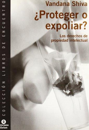 9788484521846: ¿proteger o expoliar? - los derechos de propiedad intelectual (Lib. Encuentro (intermon))