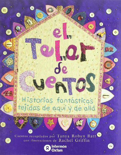 El Telar de Cuentos (Spanish Edition): Robyn Batt, Tanya