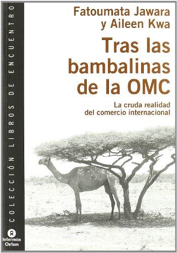 9788484523246: Tras las bambalinas de la OMC : la cruda realidad del comercio internacional
