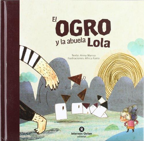 9788484526216: Ogro y la abuela lola, el (Valores (intermon))