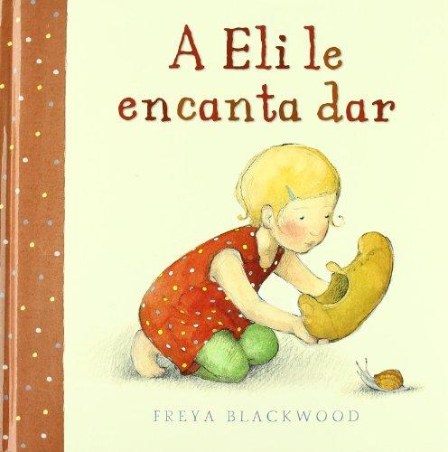 9788484526759: A Eli le encanta dar / Ivy Loves to Give (Spanish Edition)