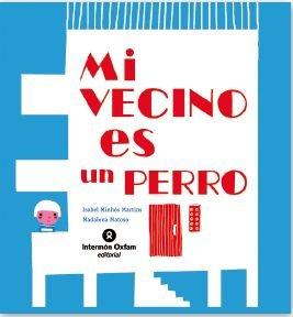 9788484526872: Mi Vecino Es Perro (Spanish Edition)