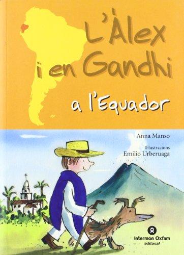 9788484526902: L'alex I en gandhi a l'equador