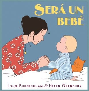 9788484526971: Sera Un Bebe / There'S Going To Be A Baby (Spanish Edition)
