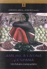 America Latina Y Espana: Antoni M. Guell