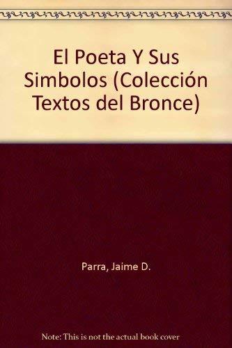 9788484530367: El poeta y sus simbolos (Colección Textos del Bronce)