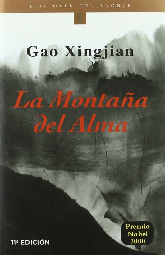 La Montana del Alma / Gao Xing (Coleccion Etnicos del Bronce) (Spanish Edition) (8484530442) by Xingjian Gao; Gao Xingjian