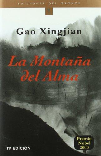 LA Montana Del Alma/Soul Mountain (Etnicos Del Bronce. Serie Francofonos Del Bronce, 19) (Spanish Edition) (9788484530442) by Xingjian Gao; Yanping Liao; Jose Ramon Monreal