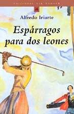 9788484530589: Esparragos Para Dos Leones
