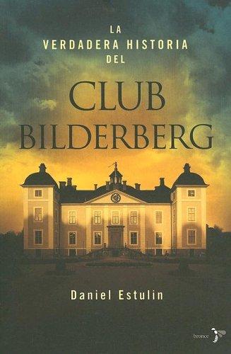 9788484531579: La Verdadera Historia Del Club Bilderberg/the True History of Club Bilderberg (Spanish Edition)
