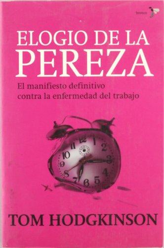 Elogio de la pereza (8484531597) by Tom Hodgkinson