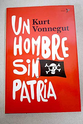 Un Hombre Sin Patria / A Man Without A Country (Spanish Edition) (8484531694) by Kurt Vonnegut
