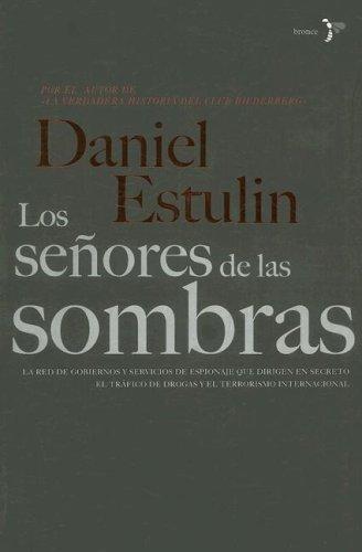 Los Senores de las Sombras: La Verdad: Daniel Estulin