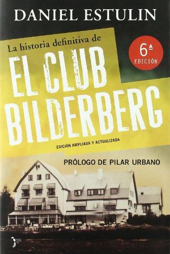 9788484531852: La historia definitiva del Club Bilderberg (Bronce)