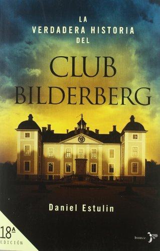 9788484531906: LA VERDADERA HIST.CLUB BILDERBER.BRONCE.