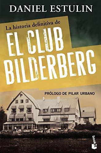 9788484531920: La historia definitiva del Club Bilderberg (Divulgación. Actualidad)