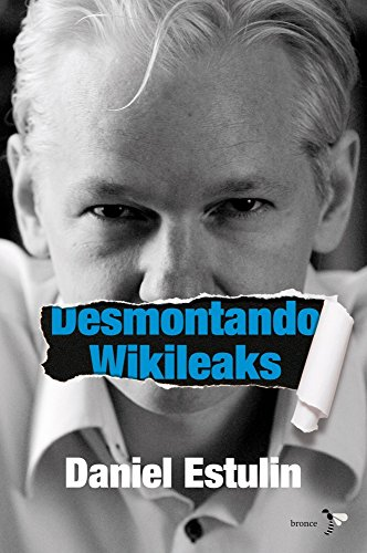 9788484531937: Desmontando Wikileaks