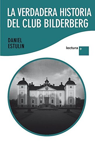 9788484531951: La verdadera historia del Club Bilderberg