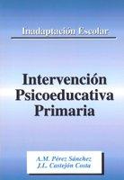INADAPTACION ESCOLAR, INTERVENCION PSICOEDUCATIVA PRIMARIA: CASTEJON COSTA, JUAN