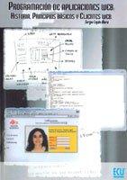 9788484542063: Programación de aplicaciones web: Historia, principios básicos y clientes web