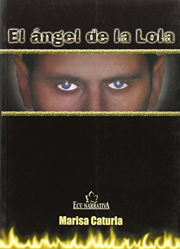 9788484542636: El Angel de La Lola (ECU Narrativa) (Spanish Edition)