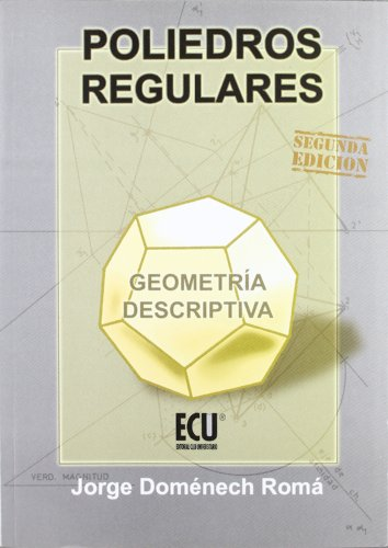 9788484542667: Poliedros regulares : geometría descriptiva