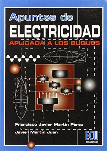 9788484542711: Apuntes De Electricidad Aplicada A Los Buques