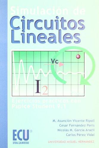 9788484542971: SIMULACIÓN DE CIRCUITOS LINEALES Ejercicios prácticos con Pspice Student 9.1