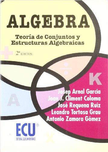 9788484543022: Álgebra: Teoría de conjuntos y estructuras algebraicas