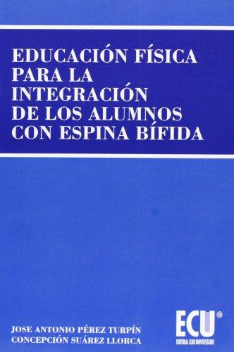 9788484543244: EDUCACIÓN FÍSICA PARA LA INTEGRACIÓN DE ALUMNOS CON ESPINA BÍFIDA
