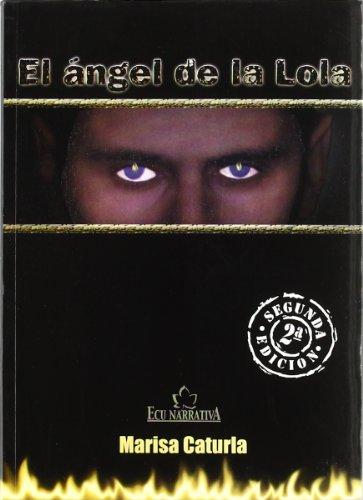 9788484543459: El ángel de la Lola
