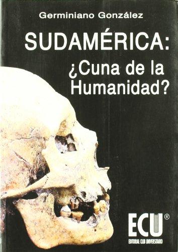 9788484543527: Sudamérica: ¿Cuna de la humanidad?