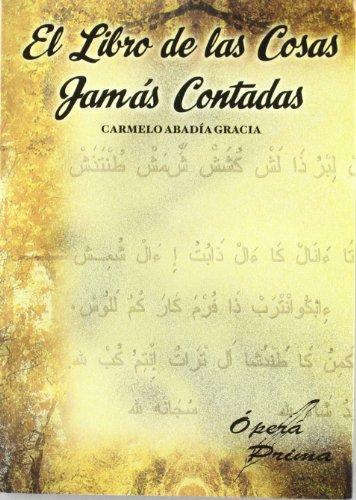9788484544548: El Libro de Las Cosas Jamas Contadas (Spanish Edition)